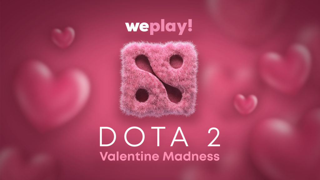 If you were looking for a way to spend Valentine's Day weekend, WePlay! will host their Dota 2 Madness tournament - Valentine Madness - from February 9-16.