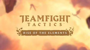 Teamfight Tactics: Rise of the Elements Invitational Announced